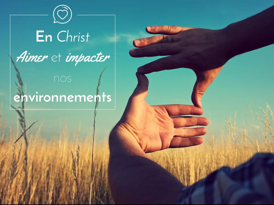 En Christ, aimer et impacter nos environnements